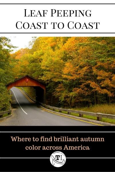 Leaf Peeping Coast to Coast - Where to find brilliant autumn color across America - via @TravelLatte.net