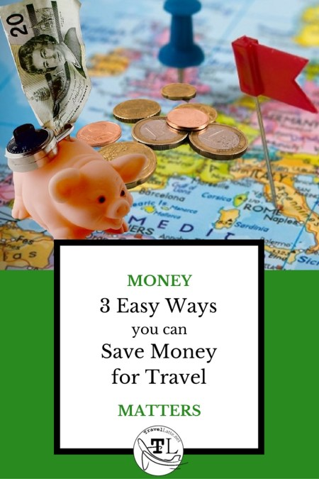 3 Easy Ways you can Save Money for Travel via @TravelLatte.net