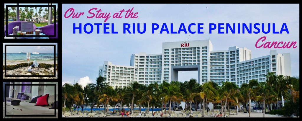 Our Stay at the Hotel Riu Palace Peninsula in Cancun via @TravelLatte.net