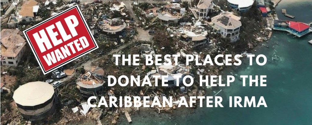 The Best Places to Donate to Help the Caribbean after Irma, via @TravelLatte.net