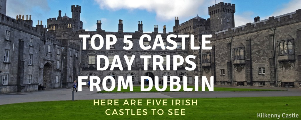 Top 5 Castle Day Trips from Dublin via @TravelLatte.net