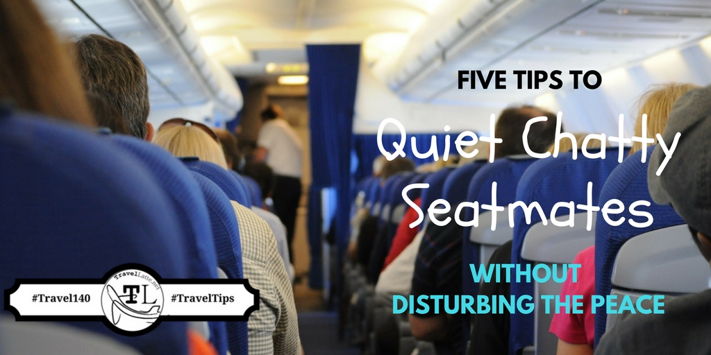 Travel Tips: How to quiet chatty seatmates - Via @TravelLatte.net