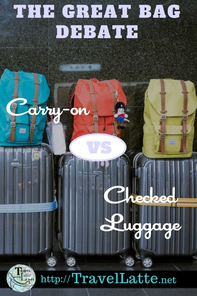 Carry-on vs Checked Luggage via @TravelLatte.net