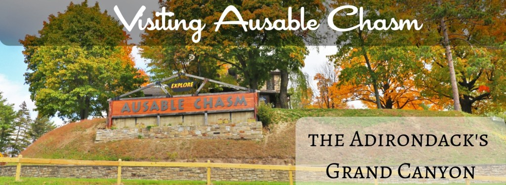 Visiting Ausable Chasm - TravelLatte.net