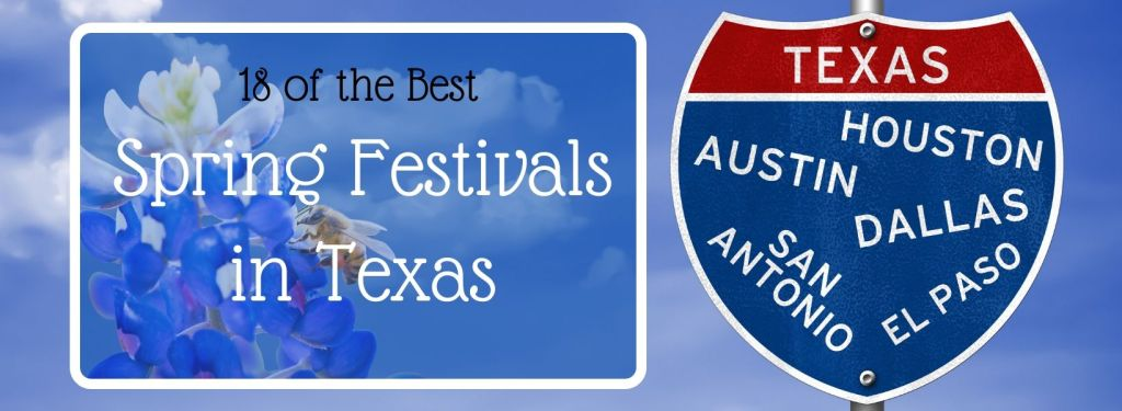 18 of the Best Spring Festivals in Texas