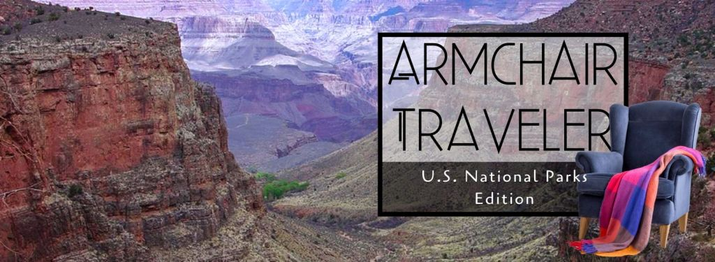 Armchair Traveler - U.S. National Parks Edition - TravelLatte