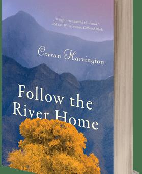 Follow the River Home by Corran Harrington
