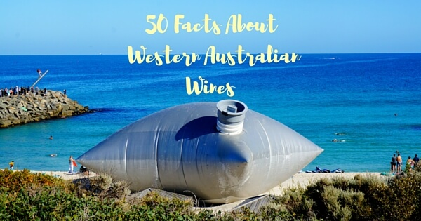 50 Facts About Western Australian Wines for #WADay