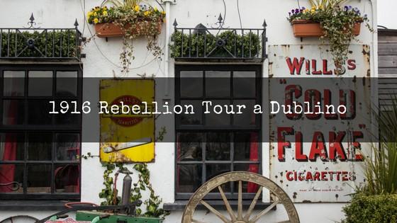 1916 Rebellion Tour a Dublino