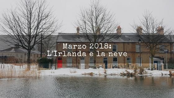 Marzo 2018: l'Irlanda e la neve