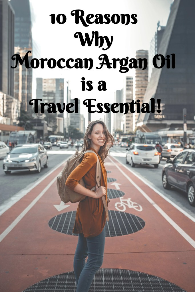 Why Moroccan Argan Oil is One of the Best Travel Essentials for Women #packingessentials #travelessentials #arganoil