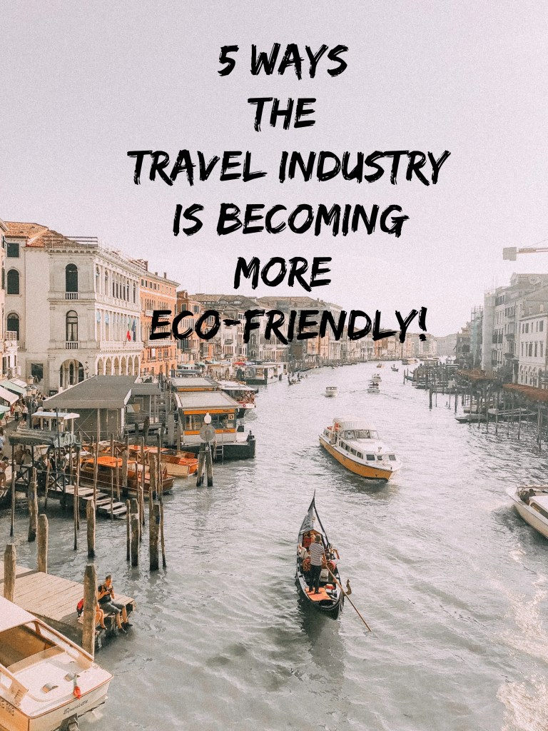 ways-the-travel-industry-is-becoming-more-eco-friendly