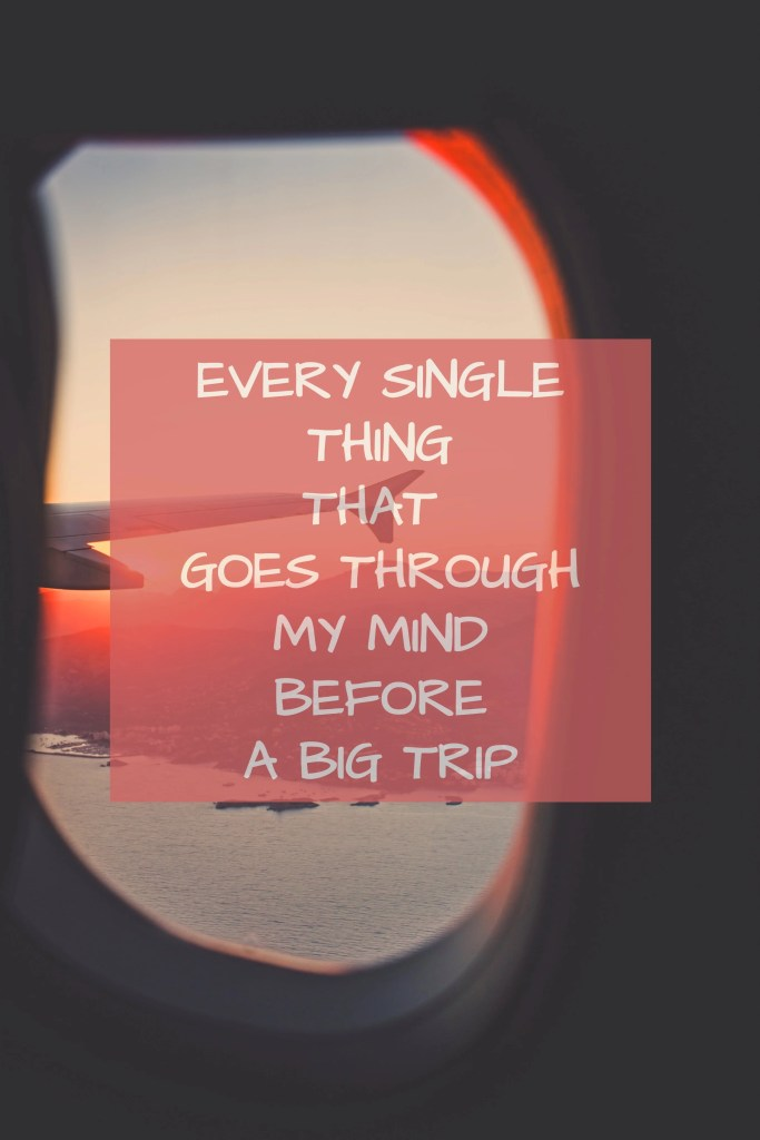 Everything that goes through my mind before a big trip - Travelling Jezebel. #travelblog #travelblogger #solofemaletravelblogger #glt #gltlove