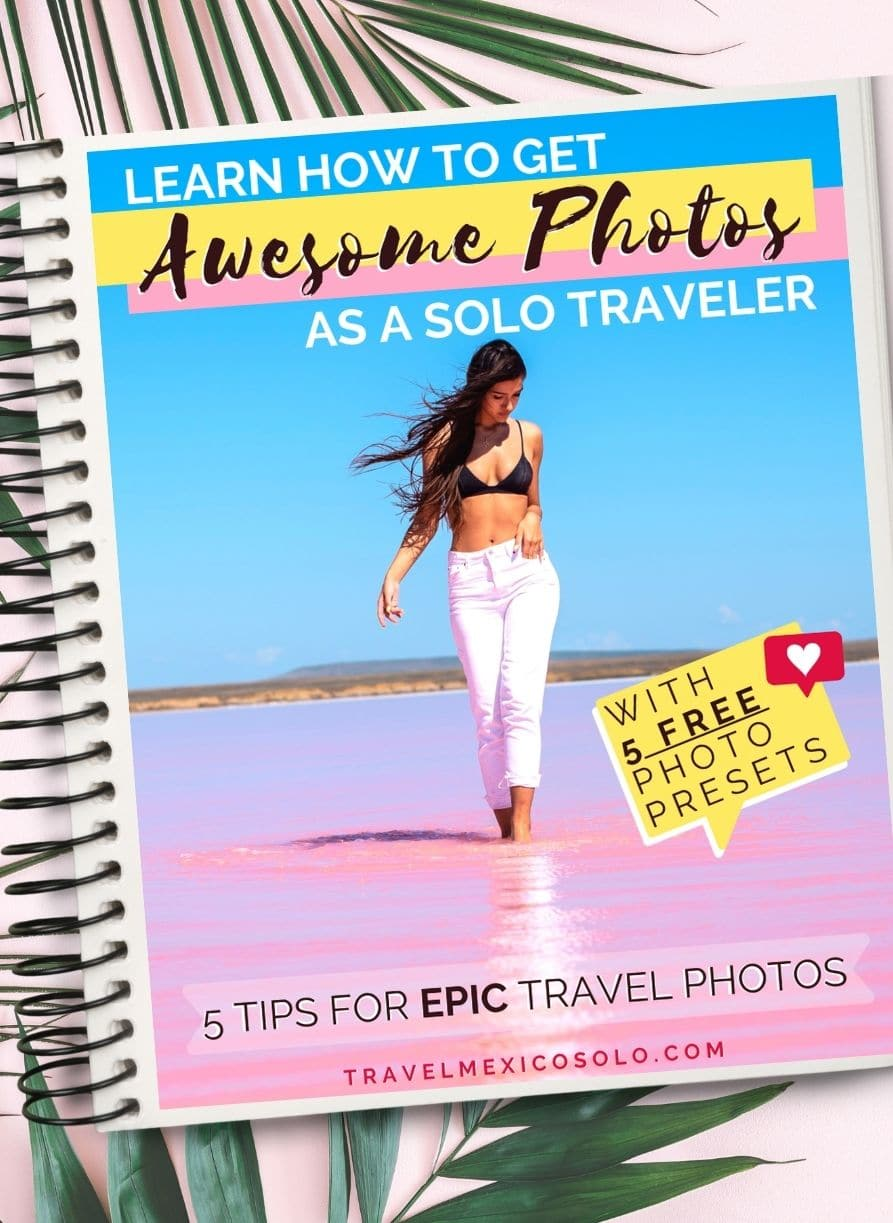 Cover of How to Get Awesome Photos as a Solo Traveler   Travel Mexico Solo