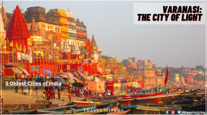 The Oldest Cities of India | Varanasi The City of Lights | Travel Varanasi | Visit Varanasi | Travel Mitrra Blogs | Travel Mitrra