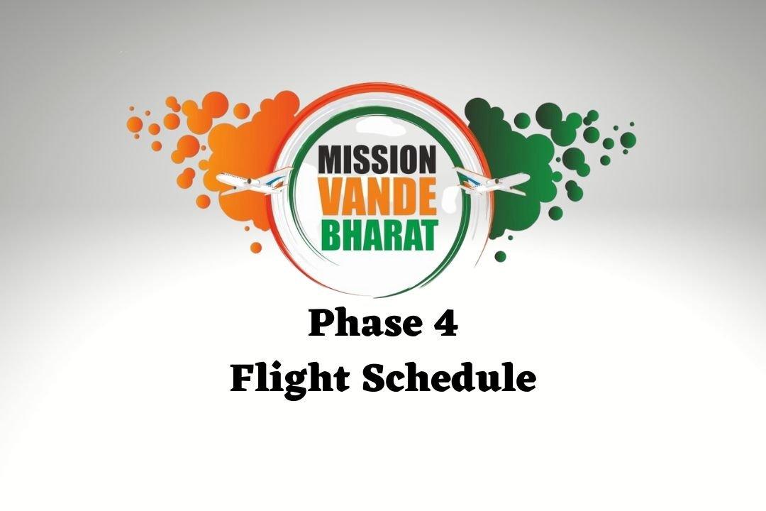 Vande Bharat Mission Phase 4 Flight Schedule