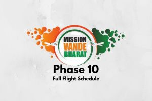 Vande Bharat Mission Phase 10 Flight Schedule