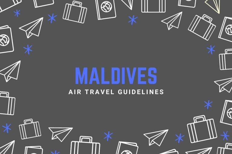 Maldives Air Travel Guidelines