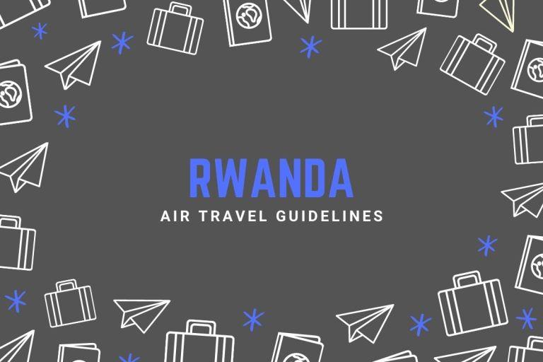 Rwanda Air Travel Guidelines
