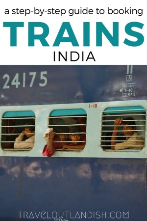 The sprawl of India is best experienced by train. A guide to booking train travel in India online, along with details on train classes and what to expect.
