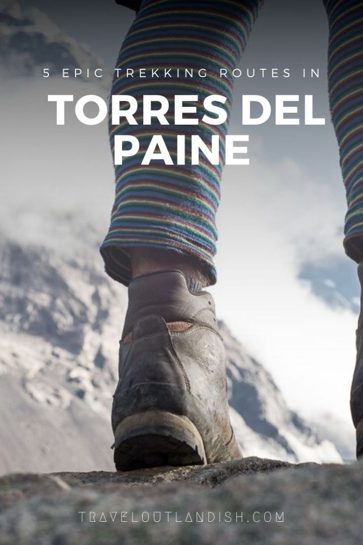 Planning your trek through Torres del Paine? Here are 5 popular trekking routes along with recommended campsites to help you plan your trip!