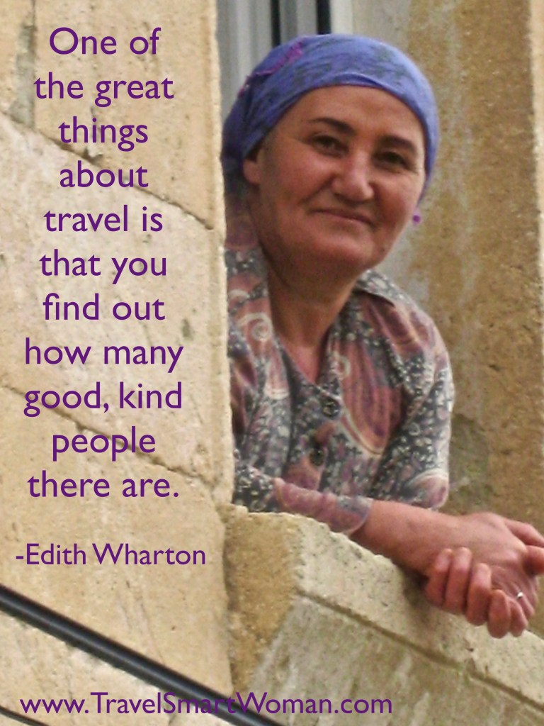 """Gratitude: """"One of the great things about travel s that you find out how many good, kind people there are."""" Quote by Edith Wharton. (Photo by Suzanne Ball. All rights reserved.)"""