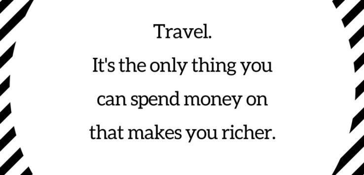 Quote-travel makes you richer