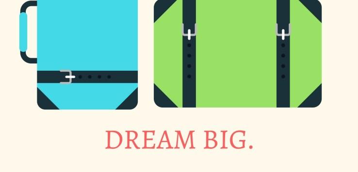 Quote-dream big, start small