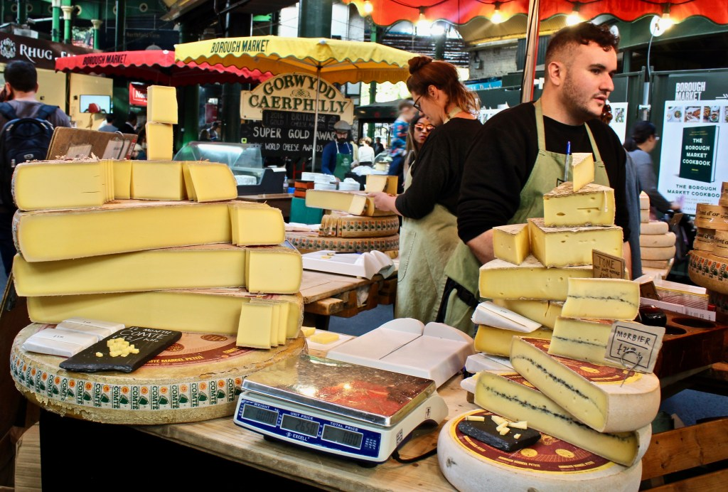 Borough Market is foodie heaven. Products aren't kept behind glass--step up and try a sample!