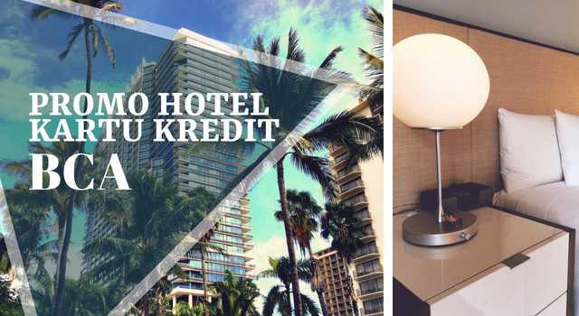 Promo Hotel Kartu Kredit BCA
