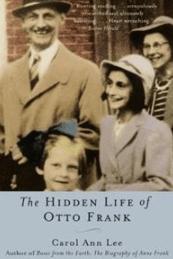 The HIdden Life of Otto Frank by Carol Ann Lee