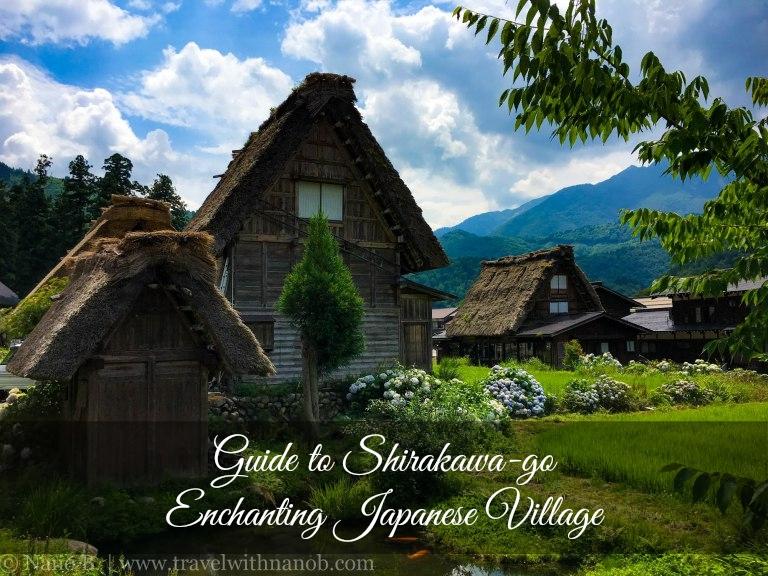 Guide to Shirakawa-go, Japan's Most Enchnating Village on www.travelwithnanob.com