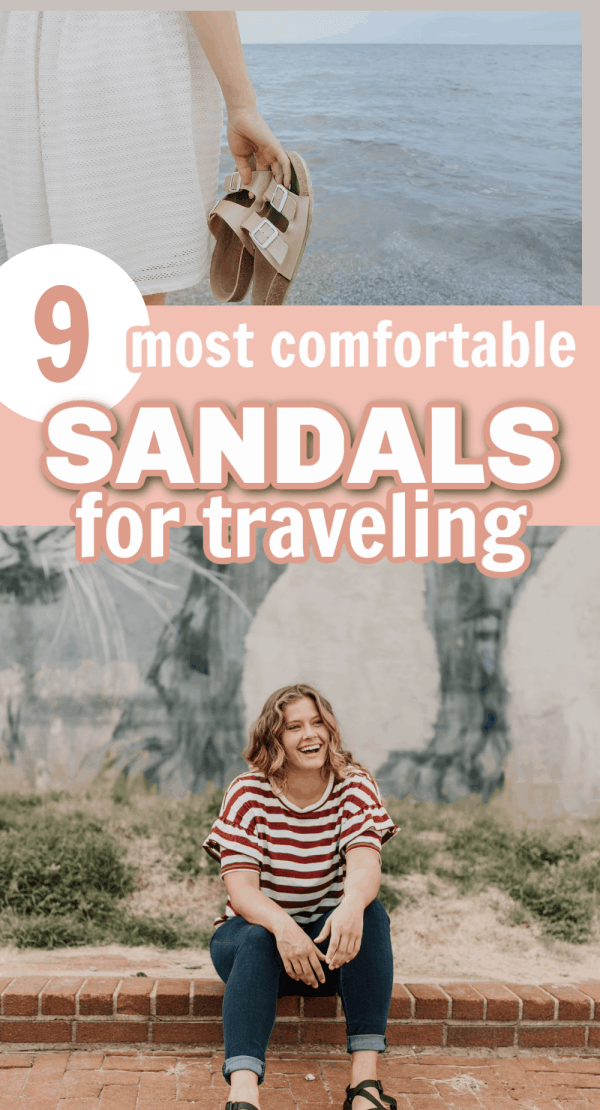 9 amazing sandals that will keep your feet comfortable while you are walking through a new place. Great arch support, nice grip and more.