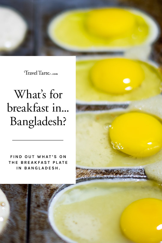 Ever wondered what's on the breakfast plate in Bangladesh. Well I can tell you it's a ghee-ful delight. Find all the delicious details at traveltarte.com