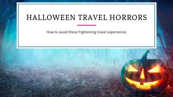 Halloween travel horrors
