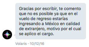 """Thank you for writing, I inform you that [a refund] is not possible since on the return flight you would be entering Mexico as a foreigner, which is why the charge was applied."""