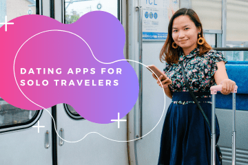 Dating Apps for Solo Travelers