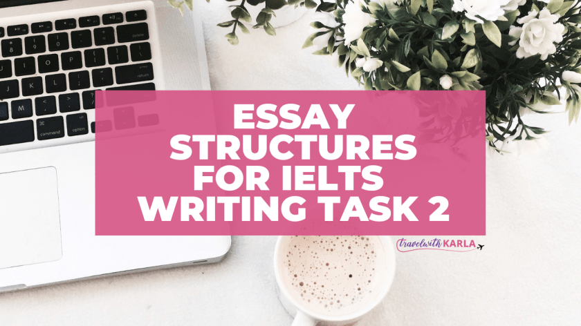 Essay Structures for IELTS Writing Task 2