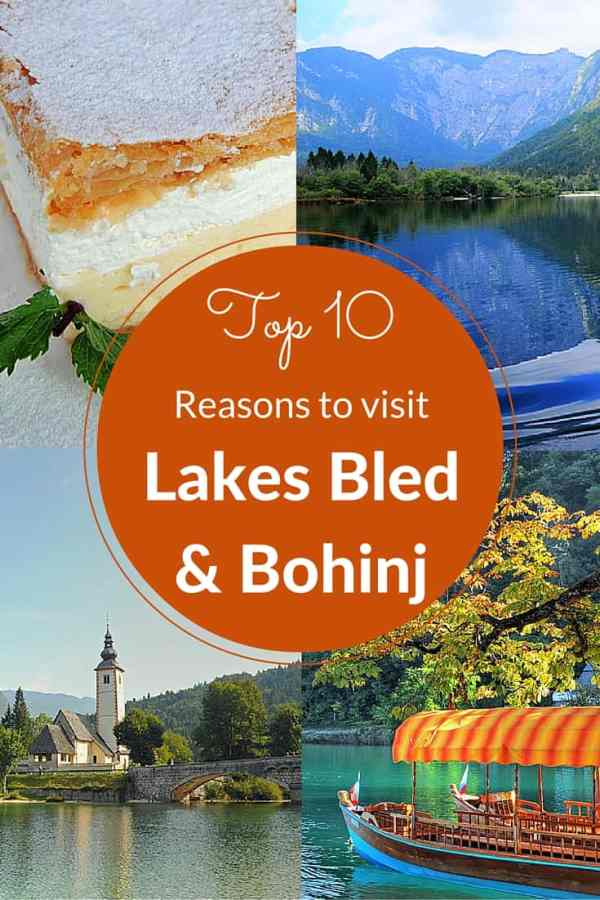 Top 10 unmissable reasons to visit Lakes Bled and Bohinj in Slovenia