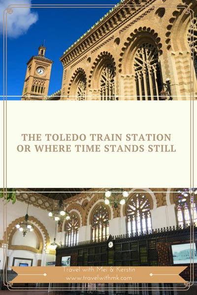 The Toledo Train Station in Spain, or when time stands still © Travelwithmk.com