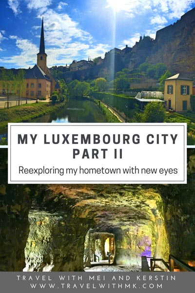 My Luxembourg City Part 2 - Reexploring my hometown with new eyes © Travelwithmk.com