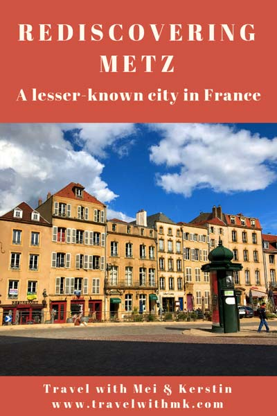 Rediscovering Metz: a lesser-known city in France © Travelwithmk.com