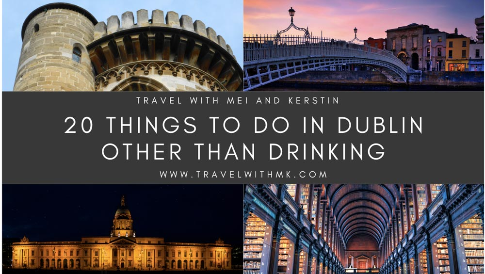 20 Things to do in Dublin other than drinking © Travelwithmk.com