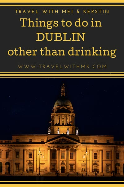 Things to do in Dublin other than drinking © Travelwithmk.com