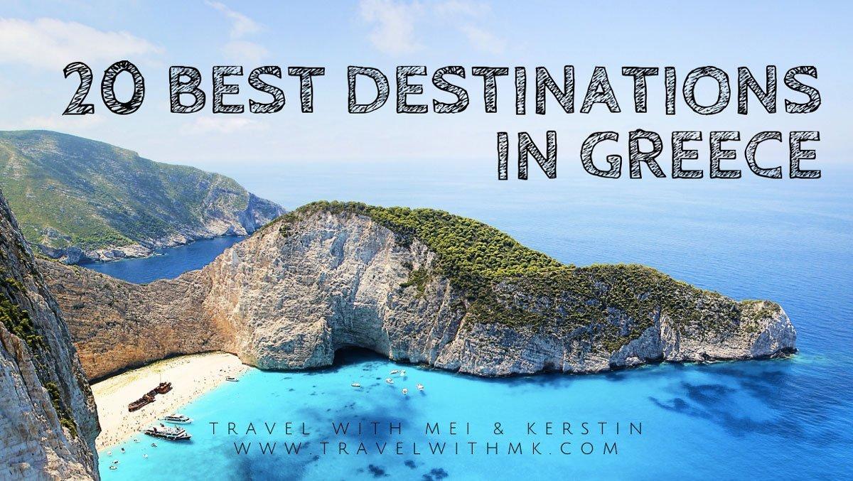 20 Best Destinations in Greece © Travelwithmk.com