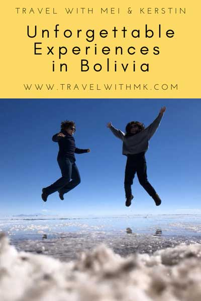 Unforgettable Experiences in Bolivia © Travel with Mei and Kerstin www.travelwithmk.com