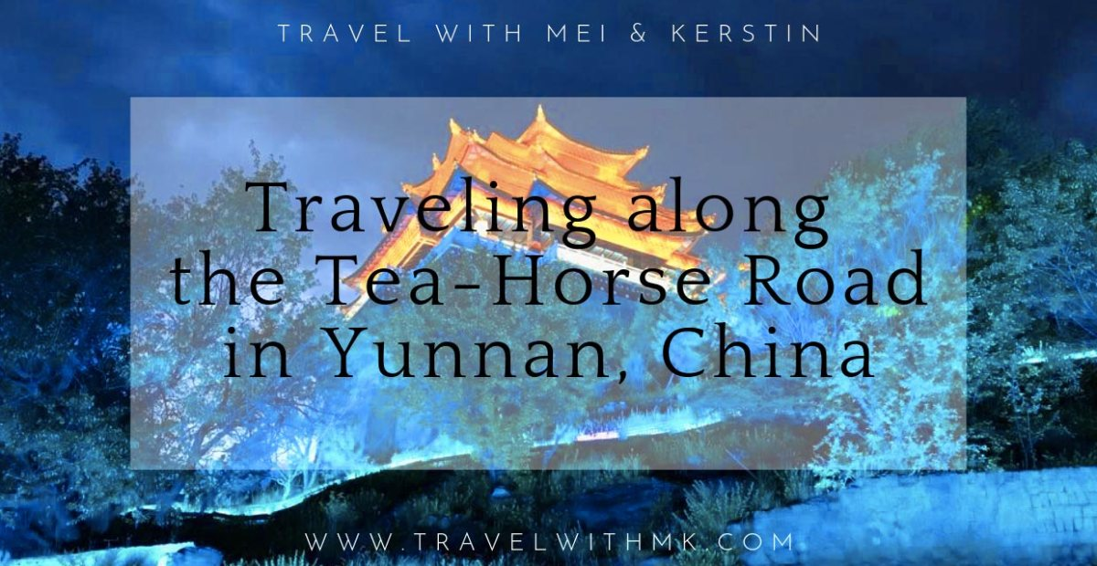 Traveling along the Tea-Horse Road in Yunnan