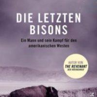 Die letzten Bisons von Michael Punke