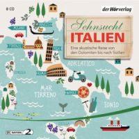 Sehnsucht Italien von Andreas Pehl (Hörbuch)