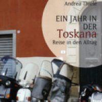 Ein Jahr in der Toskana von Andrea Thiele